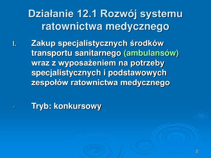 Dzia anie 12 1 rozw j systemu ratownictwa medycznego