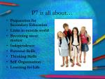 p7 is all about