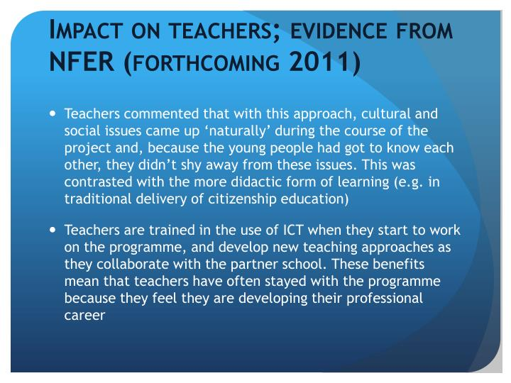 Impact on teachers; evidence from NFER (forthcoming 2011)
