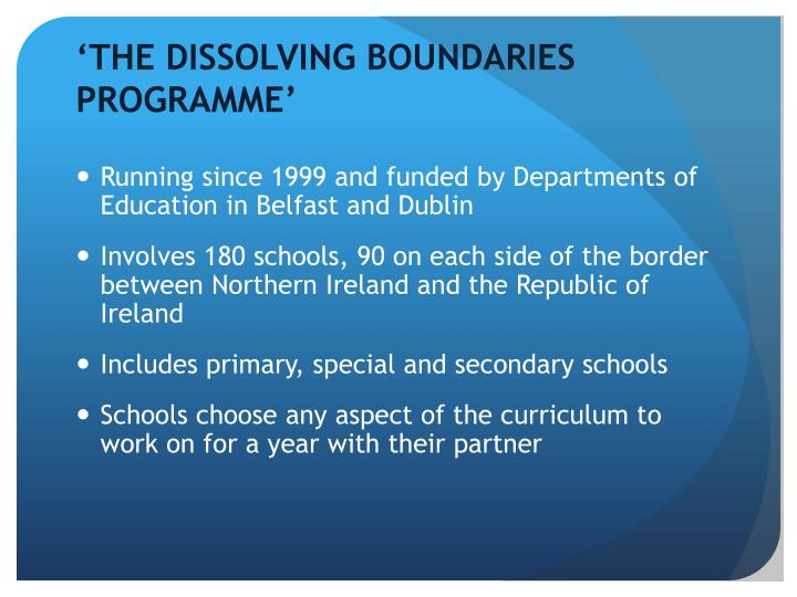The dissolving boundaries programme