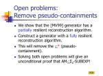 open problems remove pseudo containments
