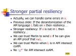 stronger partial resiliency