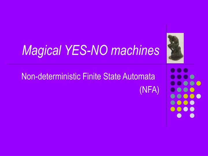 Magical yes no machines