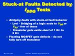 stuck at faults detected by i ddq tests