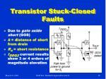 transistor stuck closed faults