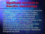 significant advances in reaction methodology