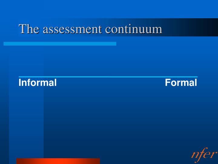 The assessment continuum