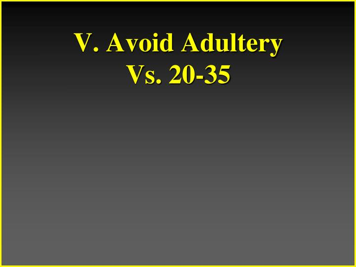 V. Avoid Adultery