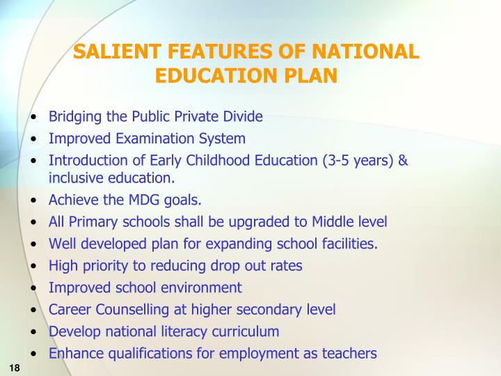 SALIENT FEATURES OF NATIONAL EDUCATION PLAN