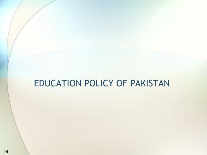 EDUCATION POLICY OF PAKISTAN