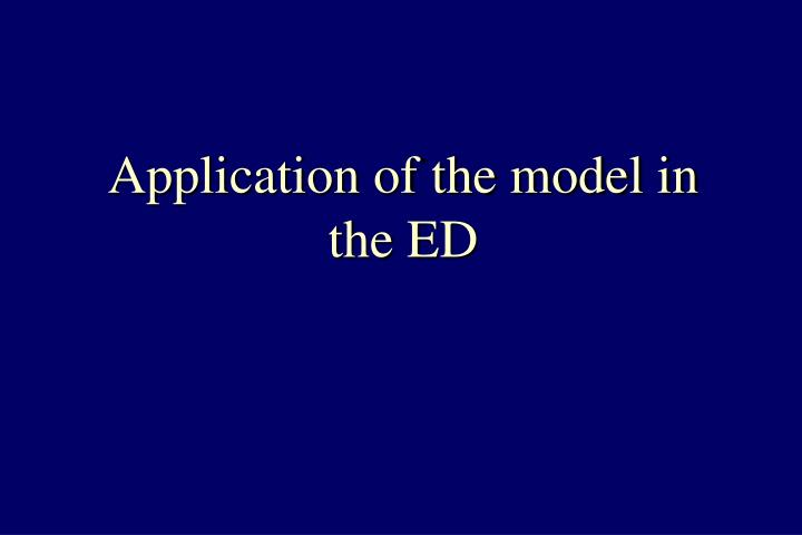 Application of the model in the ED