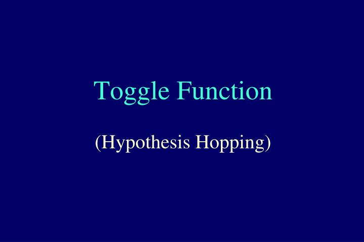 Toggle Function