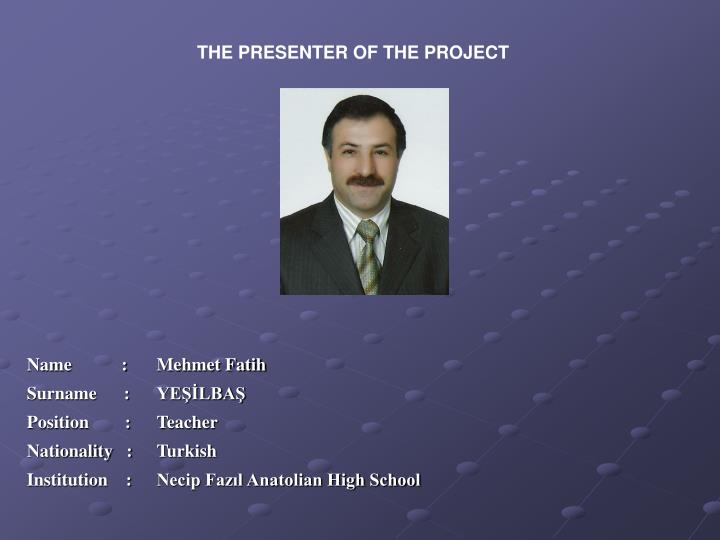 THE PRESENTER OF THE PROJECT