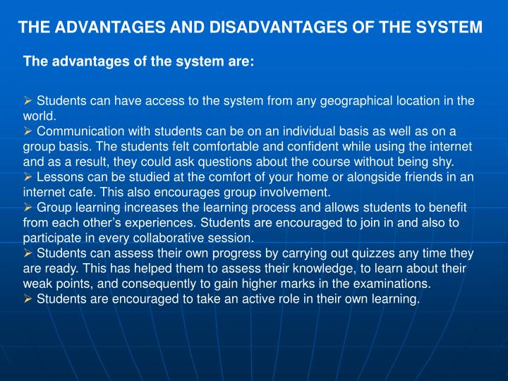 THE ADVANTAGES AND DISADVANTAGES OF THE SYSTEM