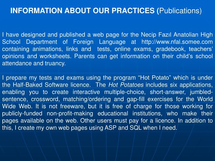 INFORMATION ABOUT OUR PRACTICES (
