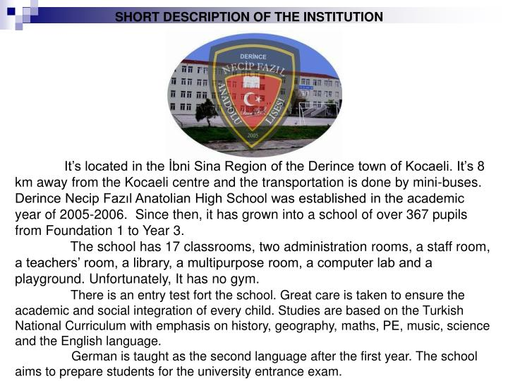 SHORT DESCRIPTION OF THE INSTITUTION