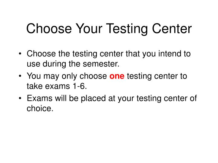 Choose Your Testing Center