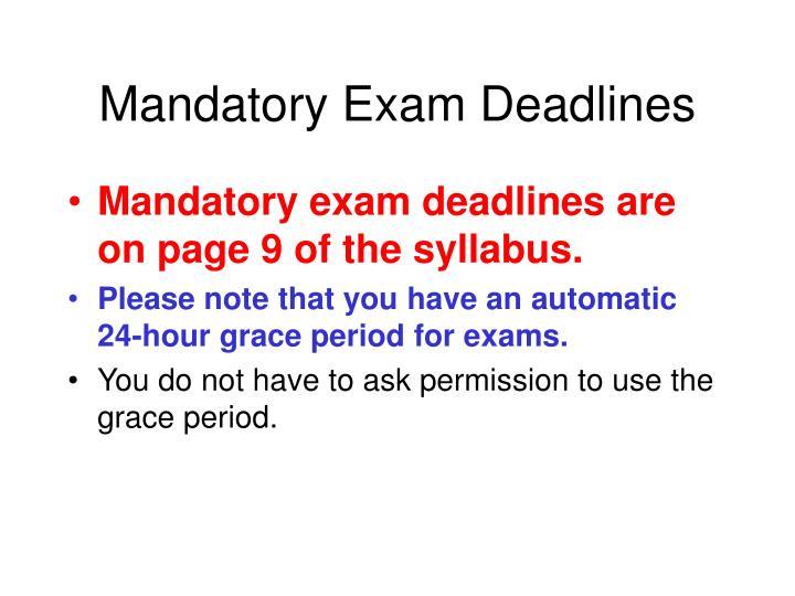 Mandatory Exam Deadlines