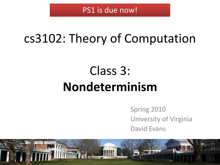 cs3102 theory of computation class 3 nondeterminism