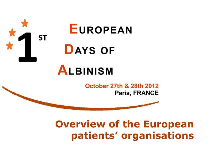 Overview of the european patients organisations