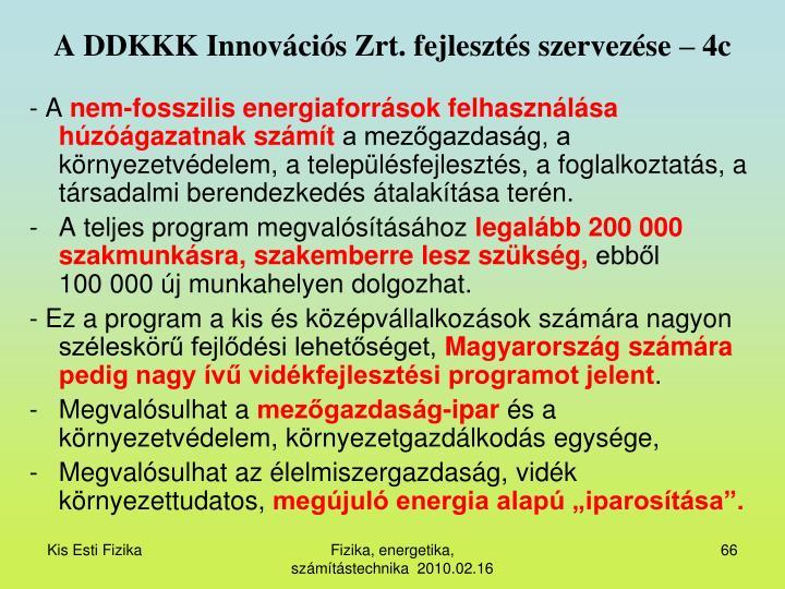 A DDKKK Innovációs Zrt. fejlesztés szervezése – 4c