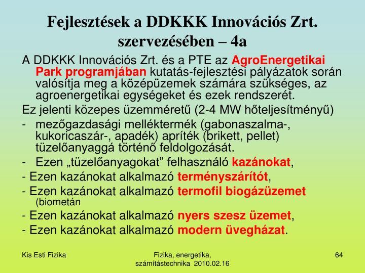 Fejlesztések a DDKKK Innovációs Zrt. szervezésében – 4a