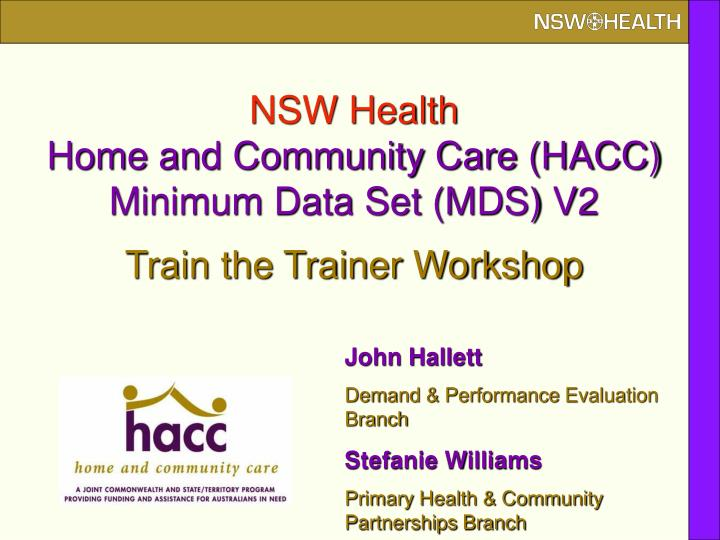 nsw health home and community care hacc minimum data set mds v2 train the trainer workshop n.