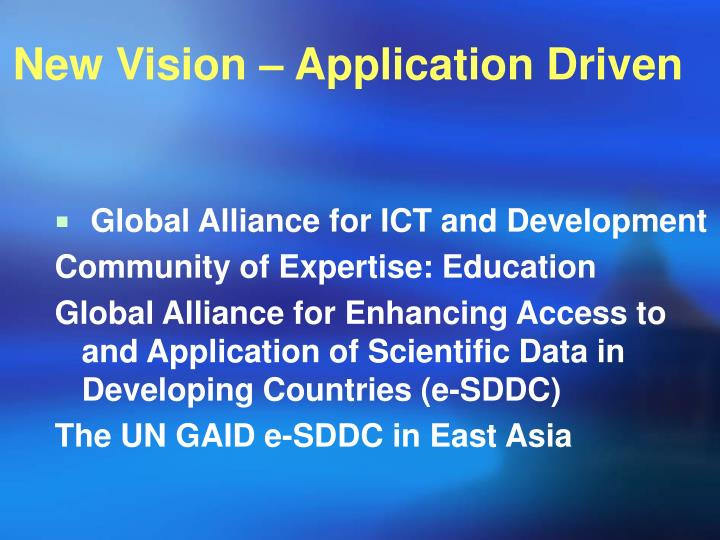 New Vision – Application Driven