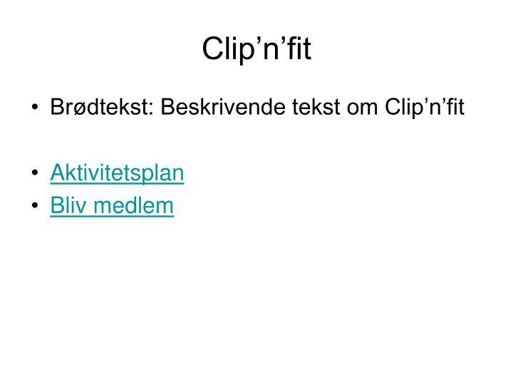 Clip n fit