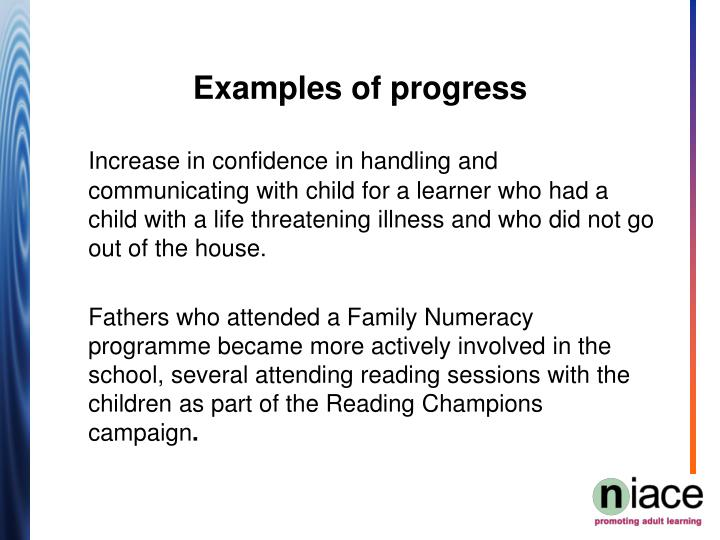 Increase in confidence in handling and communicating with child for a learner who had a child with a life threatening illness and who did not go out of the house.