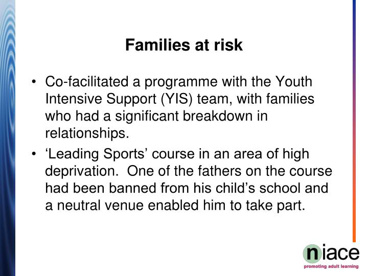 Co-facilitated a programme with the Youth Intensive Support (YIS) team, with families who had a significant breakdown in relationships.