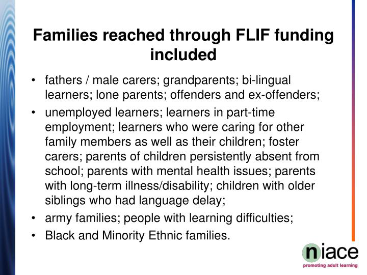 fathers / male carers; grandparents; bi-lingual learners; lone parents; offenders and ex-offenders;