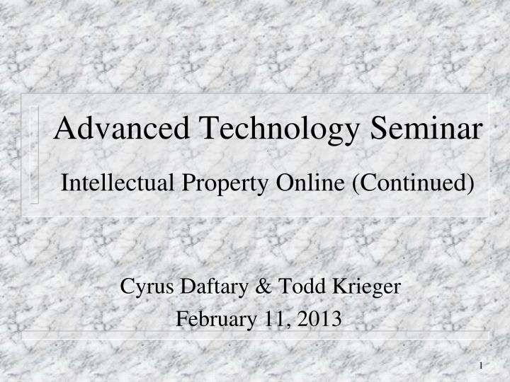 advanced technology seminar intellectual property online continued n.