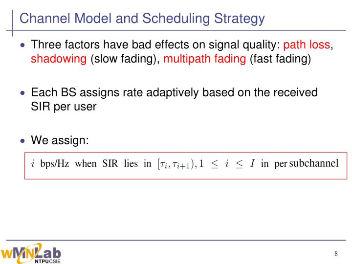 Channel Model and Scheduling Strategy