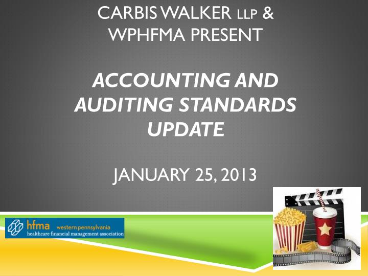carbis walker llp wphfma present accounting and auditing standards update january 25 2013 n.