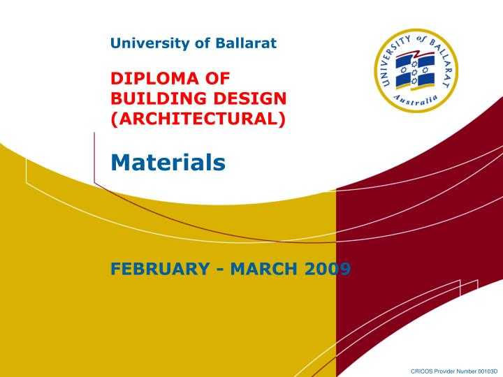 university of ballarat diploma of building design architectural materials february march 2009 n.