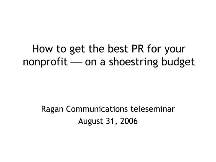 how to get the best pr for your nonprofit on a shoestring budget n.