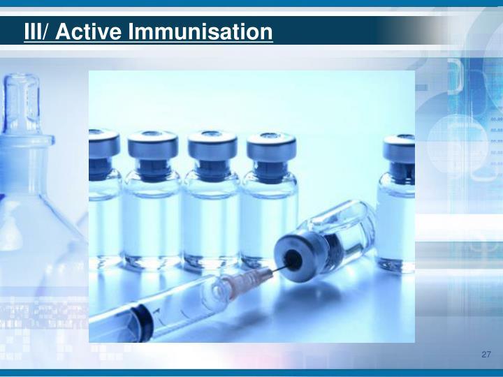 III/ Active Immunisation