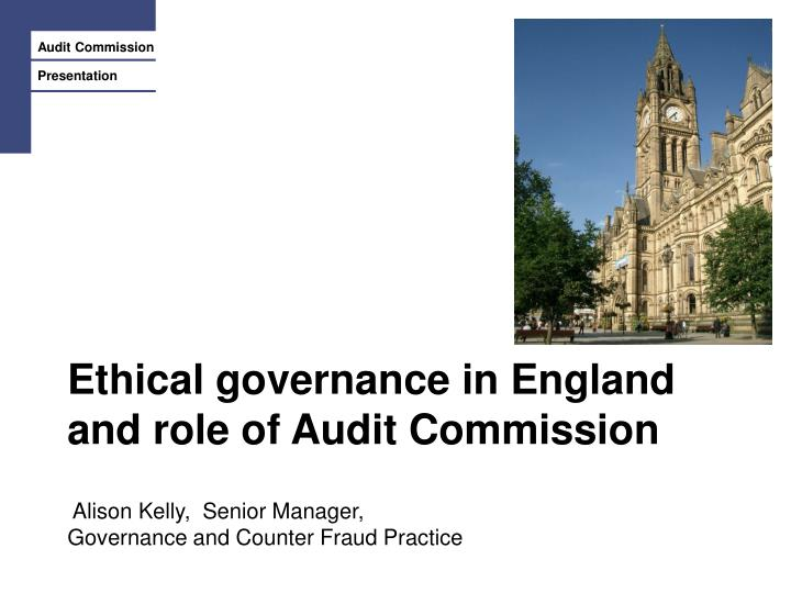 ethical governance in england and role of audit commission