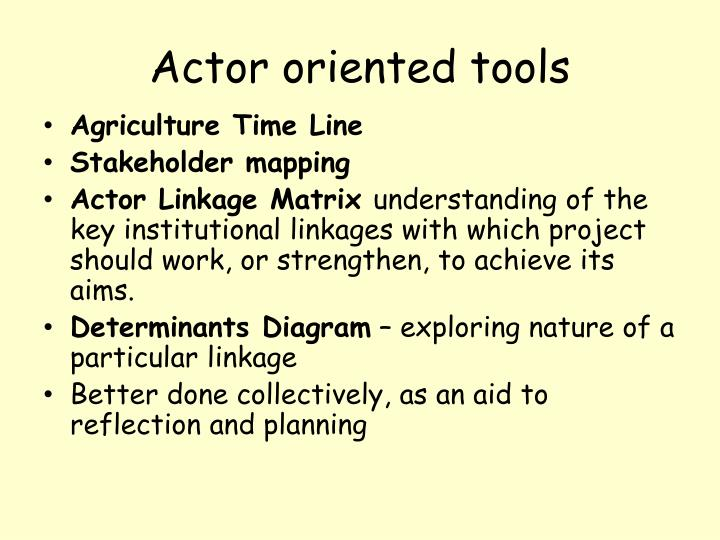 Actor oriented tools
