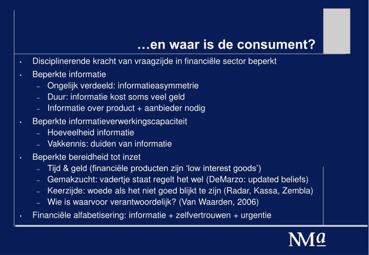 …en waar is de consument?
