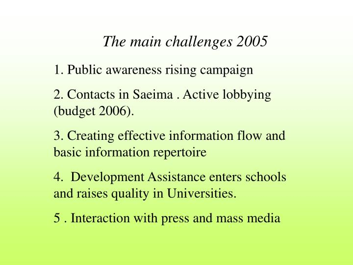 The main challenges 2005