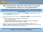 gb transmission network will need to connect a substantial volume of new generation