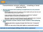 transmission access reform creating a level playing field