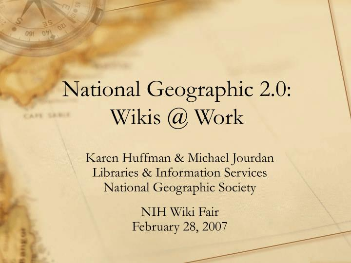 National geographic 2 0 wikis @ work
