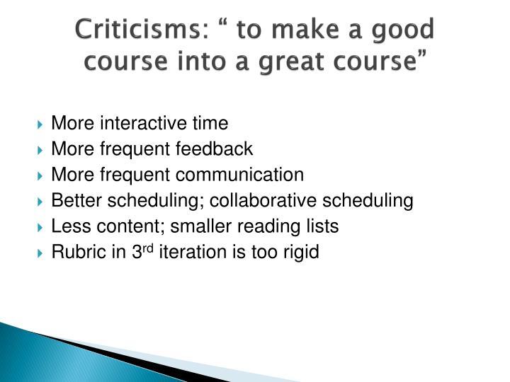 "Criticisms: "" to make a good course into a great course"""
