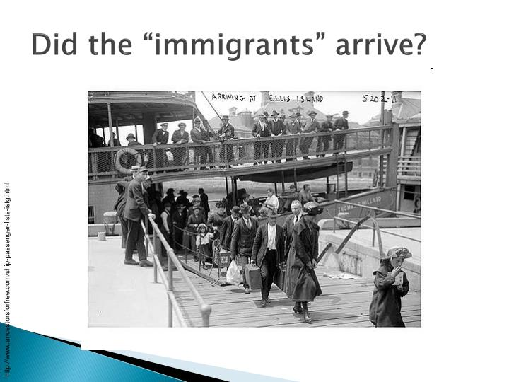 """Did the """"immigrants"""" arrive?"""