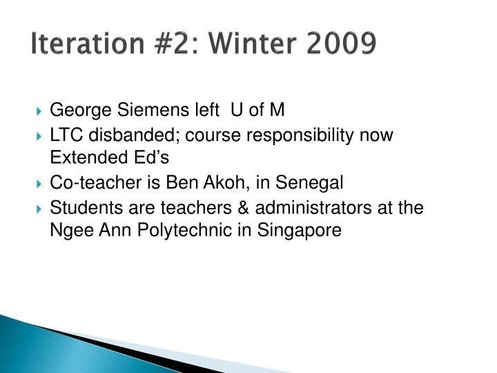 Iteration #2: Winter 2009