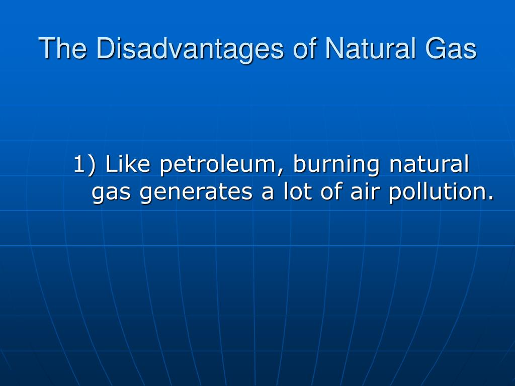 Disadvantages Of Natural Gas >> Ppt Natural Gas Powerpoint Presentation Free Download