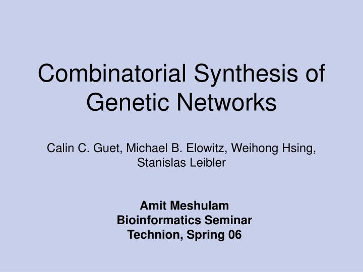 Combinatorial Synthesis of
